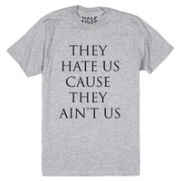 They Hate Us Cause They Ain't Us-Unisex Heather Grey T-Shirt