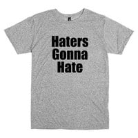 Funny T Shirt.  Haters Gonna Hate.