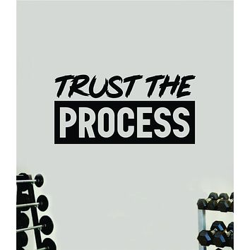 Trust the Process V4 Quote Wall Decal Sticker Vinyl Art Decor Bedroom Room Boy Girl Inspirational Motivational Gym Fitness Health Exercise Lift Beast