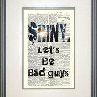 Let's Be Bad Guys Typography Print on Vintage Book Page, Firefly, Serenity, Fandom, Geek Love, Joss Whedon, SciFi