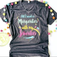 Margaritas with my senoritas t shirt