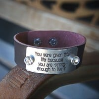 """You Were Given This Life Because You Are Strong Enough To Live It"" Donna Jo Quote Cuff Bracelet - Brown Leather"
