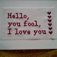 Hello, you fool, I love you - cross stitched anniversary card