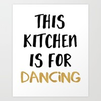 THIS KITCHEN IS FOR DANCING Art Print by deificus Art