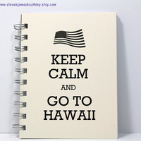 Travel Journal Diary Notebook Sketch Book - Keep Calm and Go To Hawaii - Ivory