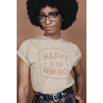 Happy Is The New Rich Tee