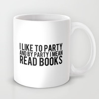 I Like To Party... Mug by Bookwormboutique