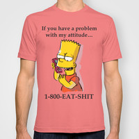 If you have a problem . . . T-shirt by Sara Eshak