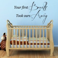 Wall Decals Vinyl Decal Sticker Children Boy Girl Kids Nursery Baby Room Interior Design Home Quotes Our First Breath Took Ours Away Kg737
