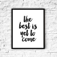 """Printable Quote Print """"The best is yet to come"""" Downloadable Art Print Wall Art Motivational Print,watercolor,instant download,home decor"""