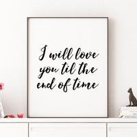 LANA DEL REY Lyrics I Will Love You Till The End Of Time Printable Music Lyrics Typography Print Quote Print Lyrics Print Printable Wall Art
