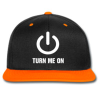 turn me on snapback hat