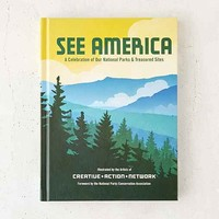 See America: A Celebration Of Our National Parks & Treasured Sites By Creative Action Network