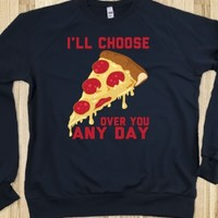 I'll Choose Pizza Over You Any Day