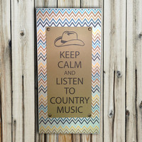 "READY TO SHIP - Keep Calm and Listen to Country Music - 6x12"" Wall Decor"