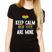Gay Pride Shirt - Lesbian Pride Tshirt - Rainbow - Keep Calm Her Tits Are Mine - LGBT - Equality - Gay Pride Month - Gay Rights - Bisexual