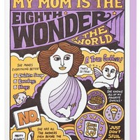 My Mom is the Eighth Wonder of the World Card - LAST ONE!