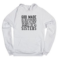 God Made Us Best Friends Because He Knew Our Mom`s Couldn`t Handle ...