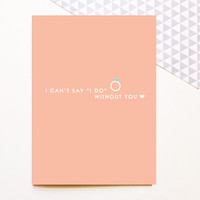 Bridesmaid Maid of Honor Proposal Card - I Can't Say I Do Without You - Best Friend BFF - Wedding - Cute Fun Modern - 5x7
