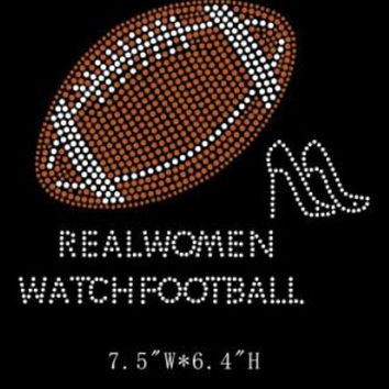 Real women watch football - Iron on Rhinestone - hot fix - Bling Transfer - DIY heat hotfix shirts tees custom fan appliqué