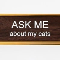 Ask Me About My Cats Nameplate in Woodtone and Gold