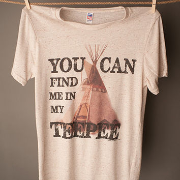 "Gina ""You Can Find Me in My TeePee"" Tee"