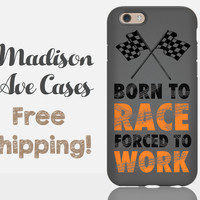 Born To Race, Forced To Work Phone Case