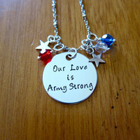Our Love Is Army Strong Necklace. Army Wife Necklace. Army Girlfriend Necklace. USA Patriotic Military. Hand stamped, Swarovski Crystals
