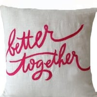 """Amore Beaute Decorative Pillow Cover in White Linen with Hot Pink Better Together Embroidery - Handcrafted Throw Pillowcover - Embroidered Cushion - Valentine Gift - Wedding Anniversary Birthday Gift - Gift for Her (14"""" X 14"""")"""