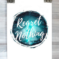Regret Nothing Print Watercolor Typography Inspirational Quote Wall Art Poster Dorm Room Bedroom Home Decor