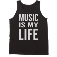 Music Is My Life Tanktop by 99Crowncat - Funny Text Print Tank Tops - Cool Unisex Tanks