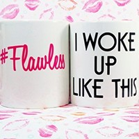 I Woke Up Like This, Flawless Coffee Mug