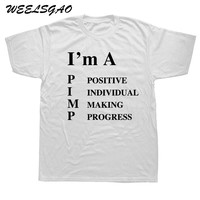 WEELSGAO New I'm A Pimp Funny Adult Humor Great Graphic T Shirt Tshirts Cotton Short Sleeve T-shirts