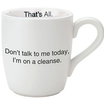 Don't Talk to Me Today I'm on a Cleanse Ceramic Coffee Mug | 16 oz.