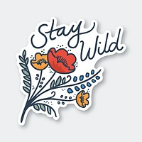 Stay Wild Wildflowers Vinyl Sticker