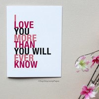 I Love You More Than You Will Ever Know greeting card