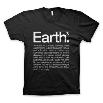 """""""Earth* Available for a limited time only"""" T-Shirt"""