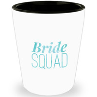 Bride Squad For Bridal Shower Or Bachelorette Party Shot Glass