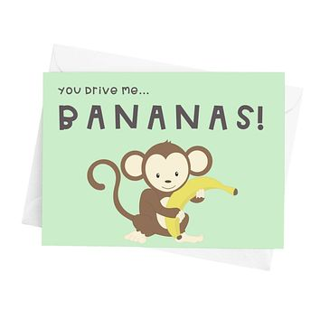 You Drive Me Bananas! Greeting Card