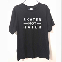 New Summer SKATER NOT HATER PRINTED SLOGAN STREET LIFE EMO PUNK T Shirt Men Cotton Short Sleeve Sport T-shirt Tshirt camiseta