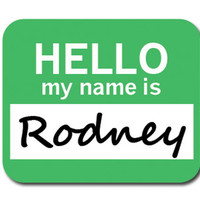 Rodney Hello My Name Is Mouse Pad