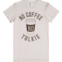 No Coffee, No Talkie-Female Natural T-Shirt