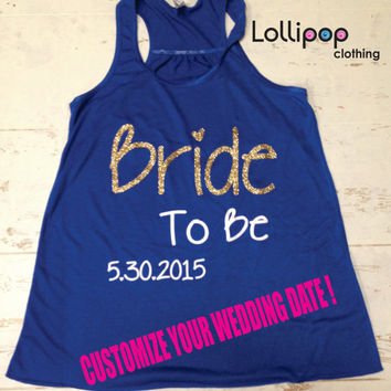 Bride To Be Tank. Future Mrs. Bridesmaid tank top.custom wedding date. wify shirt. Bachelorette party. Racerback. Wedding gift. Engagement .