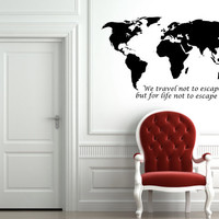World Map Decal - We Travel Not To Escape Life But For Life Not To Escape Us - Wall Art - Home Decor - Travel - Adventure - Wanderlust - Map