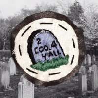 2 cool 4 y'all hand embroidery sew on patch for backpacks, jackets, yada yada grunge punk death