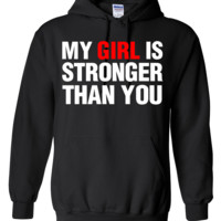 my girl is stronger than you Hoodie