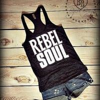 REBEL SOUL - Country - Rock - Song - Kid Rock -- Racerback, Burnout Tank Top- Sizes S-XL. Other Colors Available