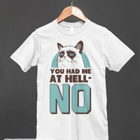 You Had Me at Hell-NO-Unisex White T-Shirt
