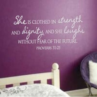 She is clothed in dignity and strength, and she laughs without fear of the future.  Prov 31:25 bible scripture verse vinyl wall art decal.