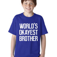 Great World's Okayest Brother T Shirt Youth Adult Sizes 20 Colors Brother T Shirt Makes Great Announcement of Pregnancy Brother Gift